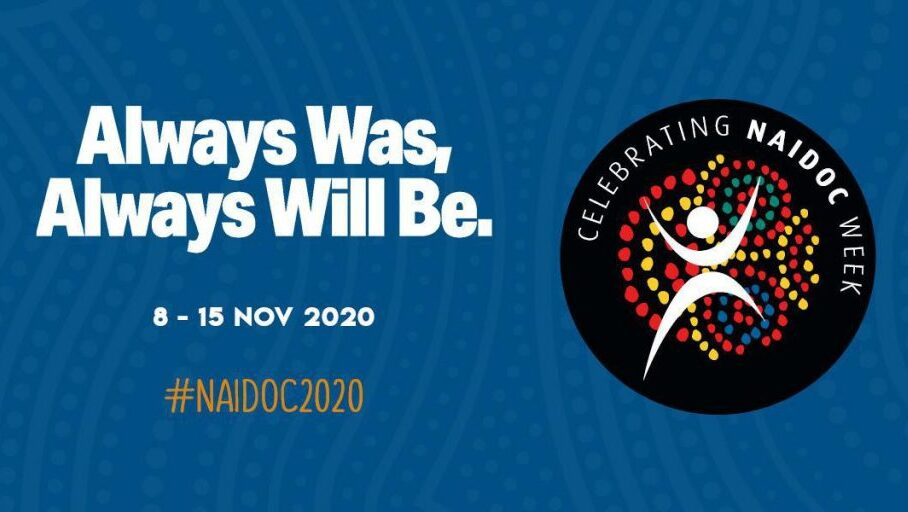 Always was, Always will be. #NAIDOC 2020